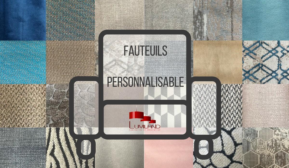 Fauteuils personnalisable - Tissus aux matières et couleurs différentes